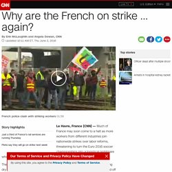 Why are the French on strike ... again?