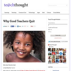 Why Good Teachers Quit