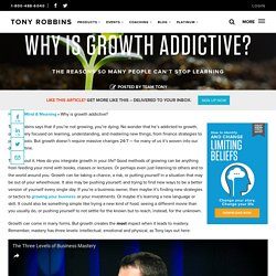 Why is growth addictive?