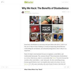 Why We Hack: The Benefits of Disobedience - Lifehacker