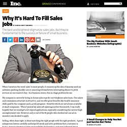 Why It's Hard To Fill Sales Jobs