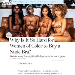 Why Is It So Hard for Women of Color to Buy a Nude Bra?