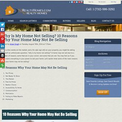 Why Is My Home Not Selling? 10 Reasons Why Your Home May Not Be Selling