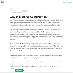 Why is hunting so much fun? – khoisan adventures – Medium