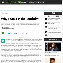 Why I Am a Male Feminist | The Root