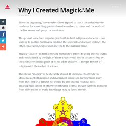 Why I Created Magick∴Me