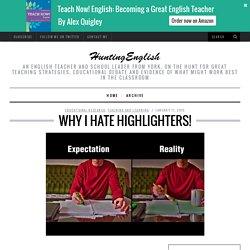 Why I Hate Highlighters! - HuntingEnglishHuntingEnglish