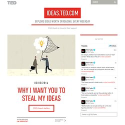 Why I want you to steal my ideas