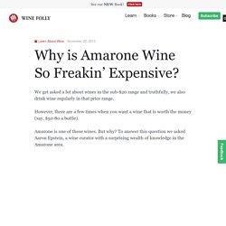 Why is Amarone Wine So Expensive?