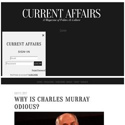 Why Is Charles Murray Odious?
