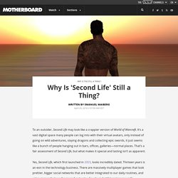 Why Is 'Second Life' Still a Thing?