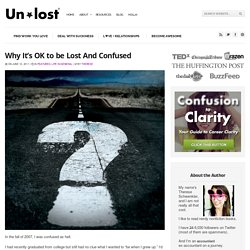 Why It's OK to be Lost And Confused