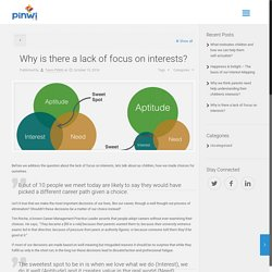 Why is there lack of focus on interests?
