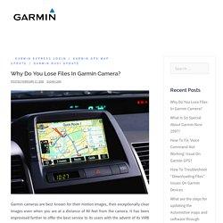 Why Do You Lose Files In Garmin Camera?