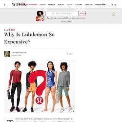 Why Is Lululemon So Expensive?