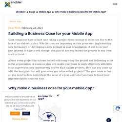 Why make a business case for the Mobile App?