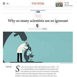 Why so many scientists are so ignorant