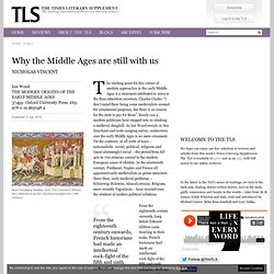 Why the Middle Ages are still with us