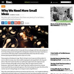 Why We Need More Small Ideas