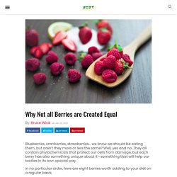 Why Not all Berries are Created Equal