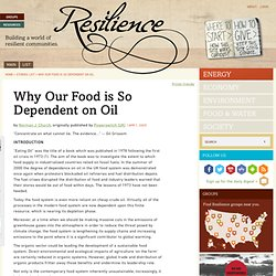 Why Our Food is So Dependent on Oil