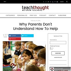 Why Parents Don't Understand How To Help -