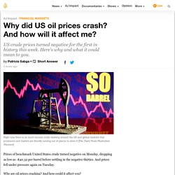 Why did US oil prices crash? And how will it affect me?