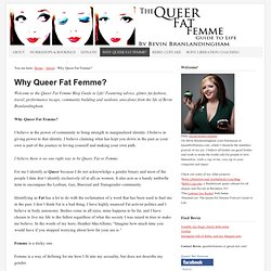 Why Queer Fat Femme?