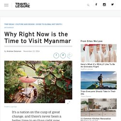 Why Right Now is the Time to Visit Myanmar