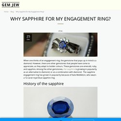 Why Sapphire for My Engagement Ring? - GEM JEW