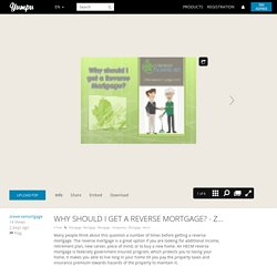 Why should I get a Reverse Mortgage? - Z Reverse Mortgage