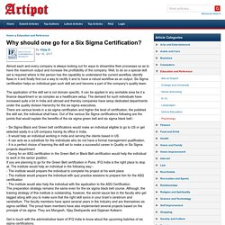 Why should one go for a Six Sigma Certification?