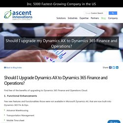 Why should I Upgrade to Dynamics 365 Fin & Ops?