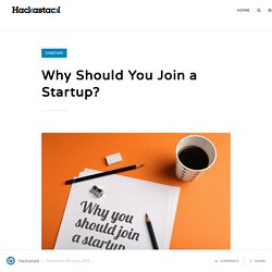 Why Should You Join a Startup?