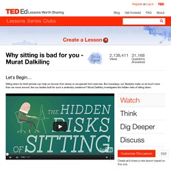 Why sitting is bad for you - Murat Dalkilinç