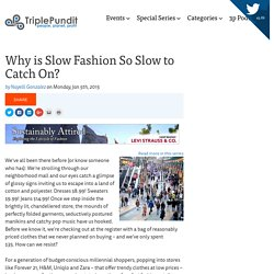 Why is Slow Fashion So Slow to Catch On?