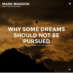 Why Some Dreams Should Not Be Pursued