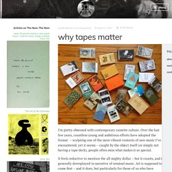 why tapes matter – The Hum Blog