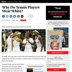 Why Do Tennis Players Wear White?