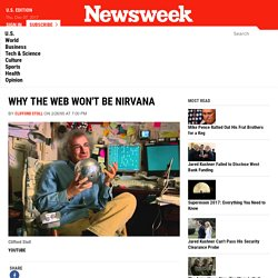 Why the Web Won't Be Nirvana