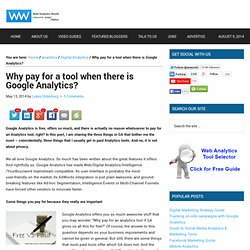 Why pay for a tool when there is Google Analytics?