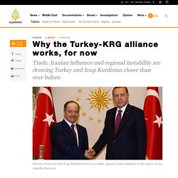 Why the Turkey-KRG alliance works, for now