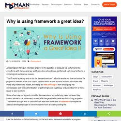 Why is using framework a great idea?