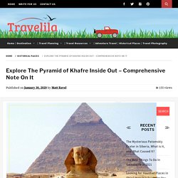 Why Visit The Pyramid of Khafre? - What To See