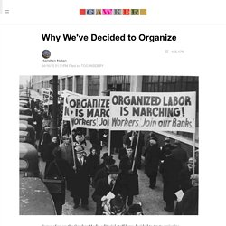 Why We've Decided to Organize