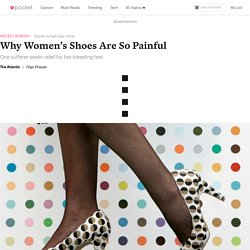 Why Women's Shoes Are So Painful