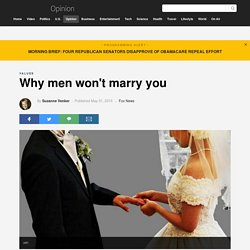 Why men won't marry you