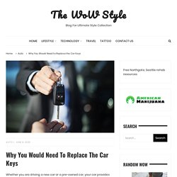 Why You Would Need to Replace the Car Keys