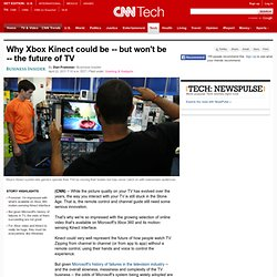 Why Xbox Kinect could be -- but won't be -- the future of TV