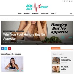Why You Feel Hungry But No Appetite